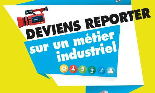 Concours reporter industrie 2015-2016 – Reportage