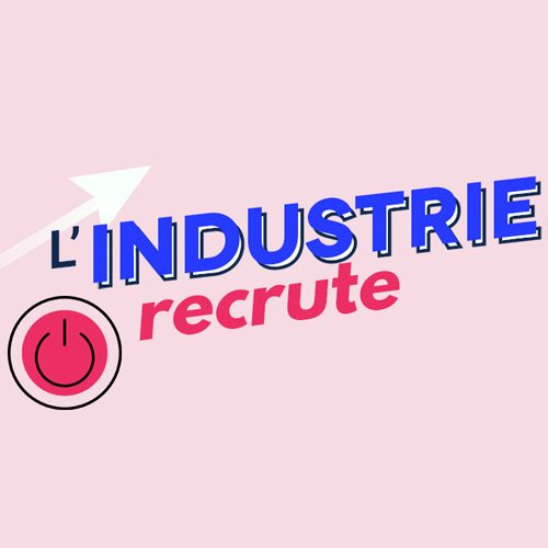 L'industrie recrute !